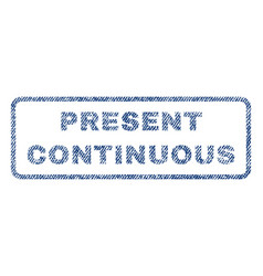 Present continuous textile stamp vector