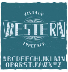 Vintage label typeface named western vector