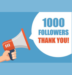 1000 followers thank you hand holding megaphone vector image