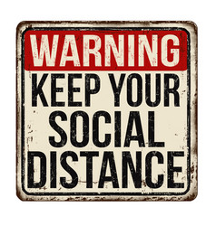 Keep your social distance vintage rusty metal sign vector