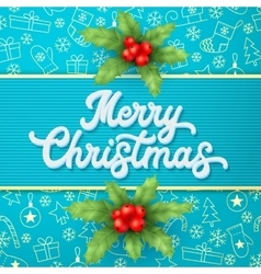 Xmas 3d lettering and holly on blue background vector image