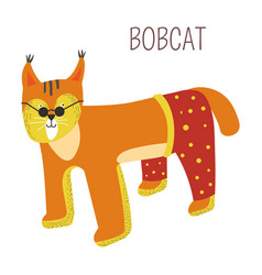 bobcat in pants and sunlasses childish character vector image