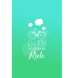 enjoy the ride vector image