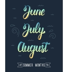Trendy hand lettering set of summer months Pied vector image vector image