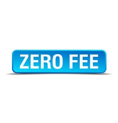 Zero fee blue 3d realistic square isolated button vector image