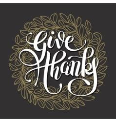 Give thanks handwritten lettering inscription vector
