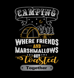 camping where friends adventure quote and saying vector image