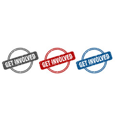 Get involved stamp get involved sign get involved vector
