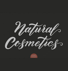 Hand drawn lettering - natural cosmetics elegant vector