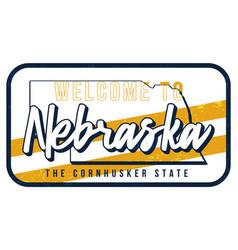 Welcome to nebraska vintage rusty metal sign vector
