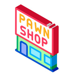 Appearance pawnshop isometric icon vector