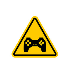 Attention video games dangers of yellow road sign vector