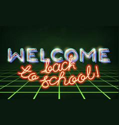 Welcome back to school retro neon vector