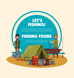 fishing tour cartoon poster with fisherman camp vector image