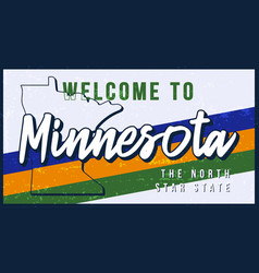 welcome to minnesota vintage rusty metal sign vector image