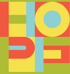 Bright colorful print with hope letters on vector
