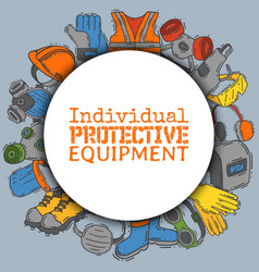 Individual protective equipment for safe work vector