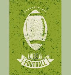 american football championship grunge poster vector image