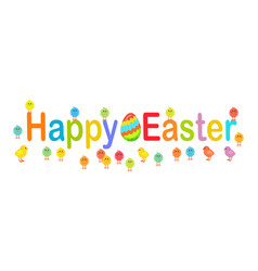 Happy easter text decorated with chicks and eggs vector