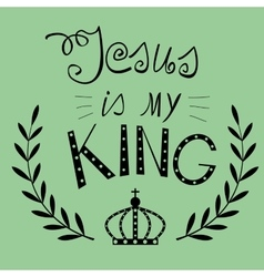 Lettering Jesus my King with a crown vector