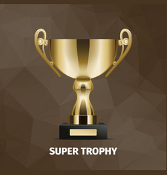 shining super golden trophy on brown background vector image
