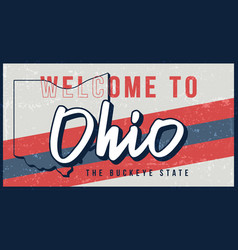 Welcome to ohio vintage rusty metal sign state vector