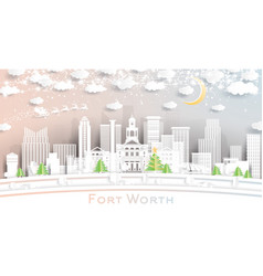 fort worth texas city skyline in paper cut style vector image