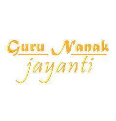 Guru nanak jayanti lettering vector
