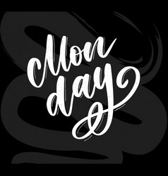 hello monday - inspirational lettering design for vector image