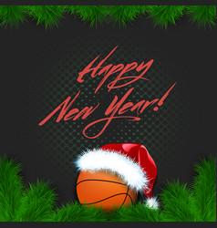 happy new year basketball ball in a santa hat vector image