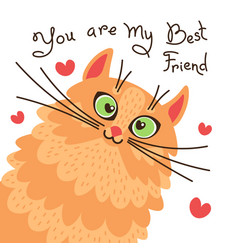 red cat you are my best friend card with sweet vector image