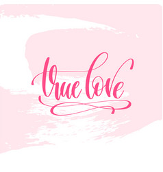 True love - hand lettering poster on pink brush vector