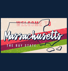 welcome to massachusetts vintage rusty metal sign vector image