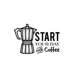 coffee motivation words design vector image