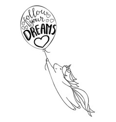 Cute little unicorn and baloon follow your dreams vector