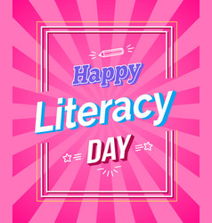 Happy literacy day colored framed poster vector