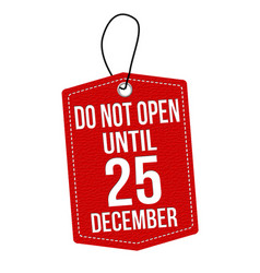 do not open until 25 december label or price tag vector image