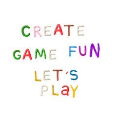Handmade modeling clay words lets play fun game vector