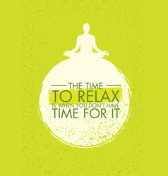 Time to relax is when you do not have time vector