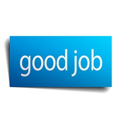 Good job blue paper sign on white background vector