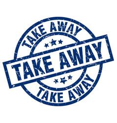 Take away blue round grunge stamp vector
