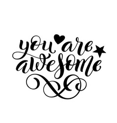 You are awesome hand written lettering vector