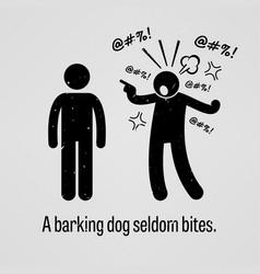 A barking dog seldom bites motivational vector