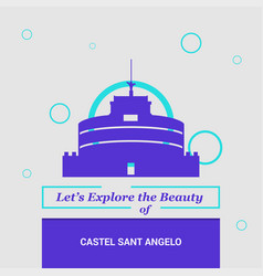 Lets explore the beauty of castel sant angelo vector