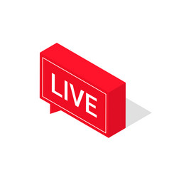 live streaming icon isometric style red symbol or vector image