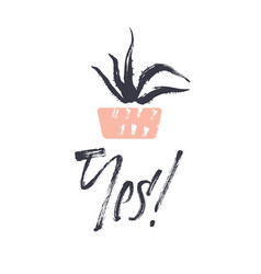 yes lettering written with dry brush vector image