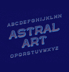 Astral art typeface retro font isolated english vector