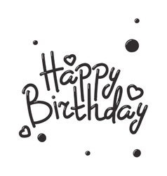 Happy birthday text hand lettering handmade vector