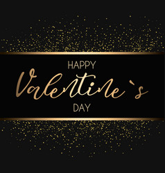 happy valentines day hand drawing golden lettering vector image