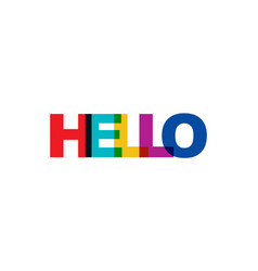 hello phrase overlap color no transparency vector image